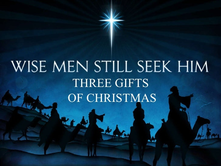 THREE GIFTS  OF CHRISTMAS