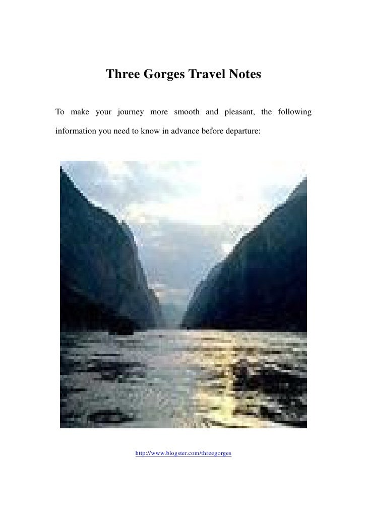 Three Gorges Travel NotesTo make your journey more smooth and pleasant, the followinginformation you need to know in advan...