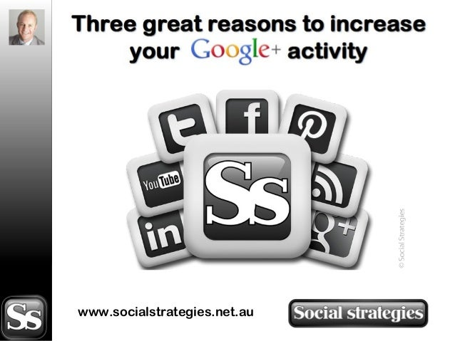 Three great reasons to increase your Google Plus activity