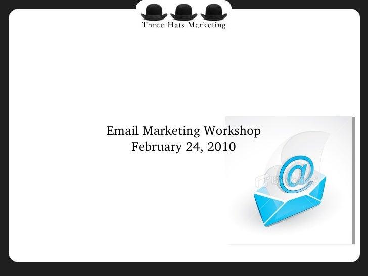 Email Marketing Workshop February 24, 2010