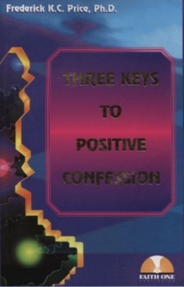 Three Keys to Positive Confession - Frederick K. C. Price