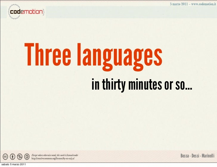 Three languages                        in thirty minutes or so...                                               Bossa - De...