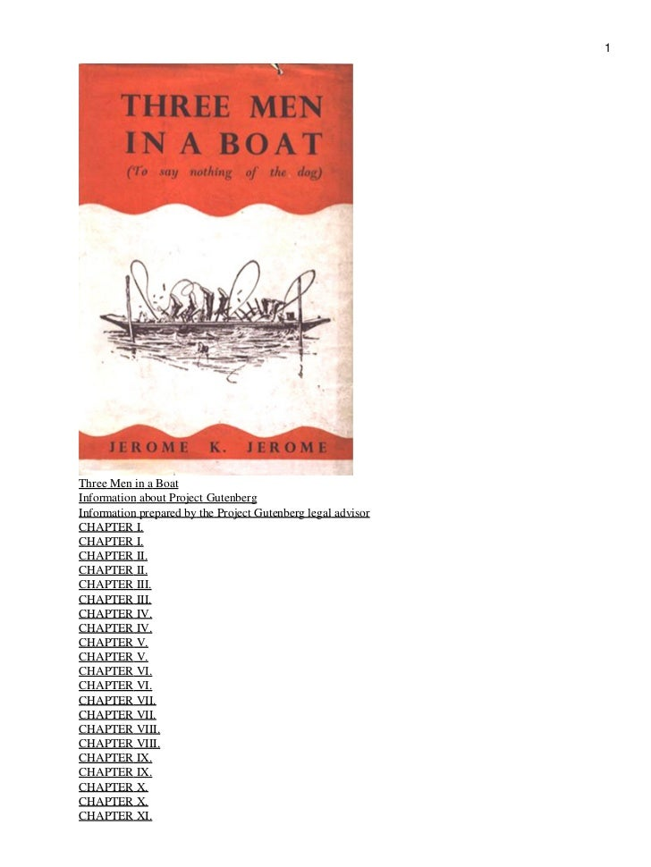 1Three Men in a BoatInformation about Project GutenbergInformation prepared by the Project Gutenberg legal advisorCHAPTER ...