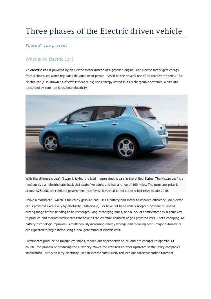 Three phases of the Electric driven vehiclePhase 2: The presentWhat Is An Electric Car?An electric car is powered by an el...
