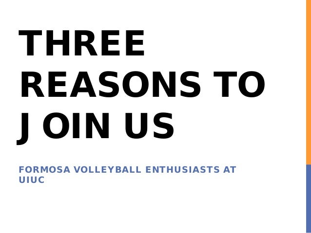 THREEREASONS TOJOIN USFORMOSA VOLLEYBALL ENTHUSIASTS ATUIUC