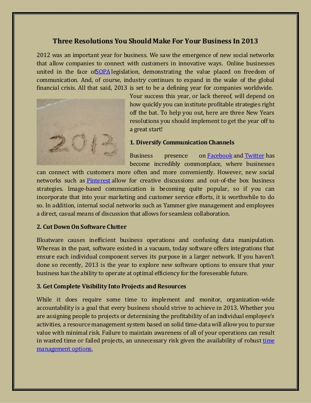 Three Resolutions You Should Make For Your Business In 20132012 was an important year for business. We saw the emergence o...
