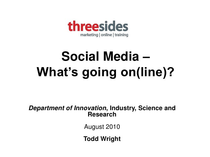 Social Media –   What's going on(line)?  Department of Innovation, Industry, Science and                   Research       ...