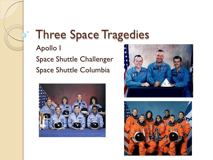 Three space tragedies