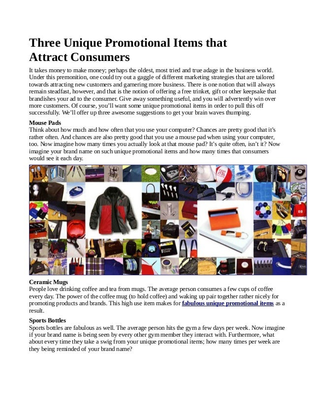 Three unique promotional items that attractconsumers