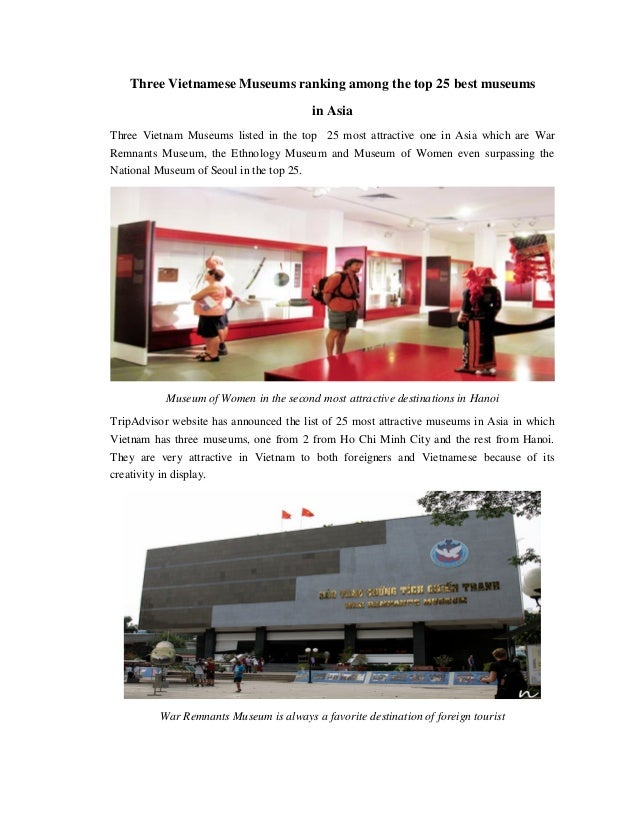 Three Vietnamese Museums ranking among the top 25 best museums in Asia Three Vietnam Museums listed in the top 25 most att...