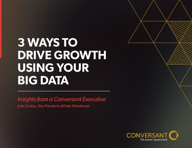 3 Ways To Drive Growth Using Your Big Data