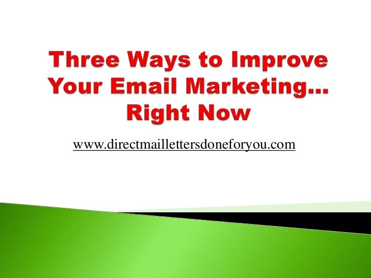 Three Ways to Improve Your Email Marketing… Right Now
