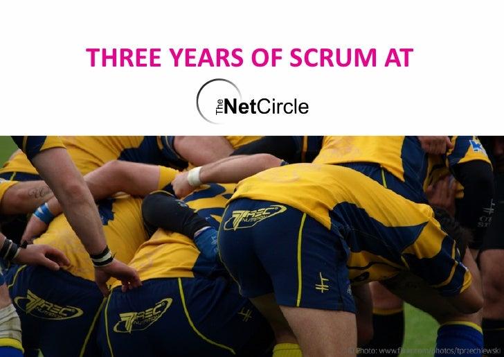 THREE YEARS OF SCRUM AT