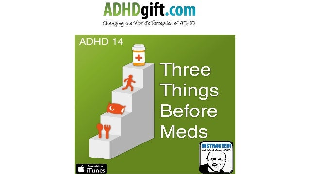 Three things before meds