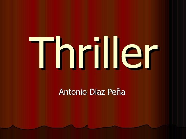 Thriller Antonio Diaz Peña
