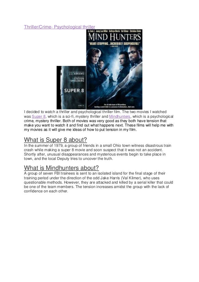 Thriller/Crime- Psychological thrillerI decided to watch a thriller and psychological thriller film. The two movies I watc...