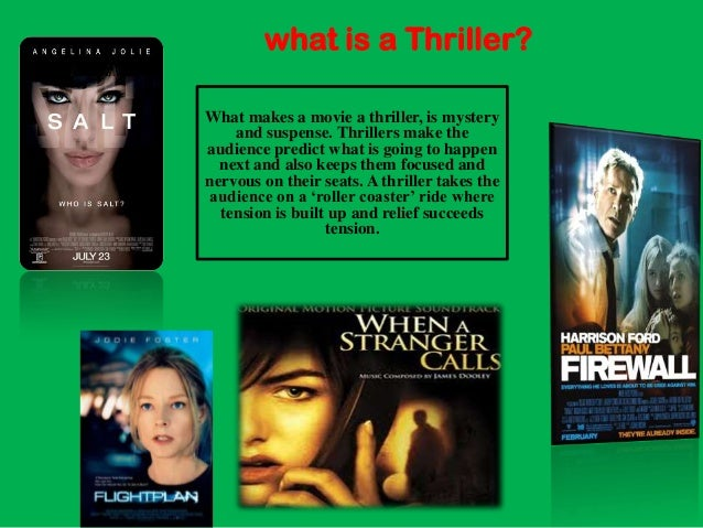 Thriller film convention   what is a Thriller?         What is a thriller film?What makes a movie a thriller, is mystery  ...