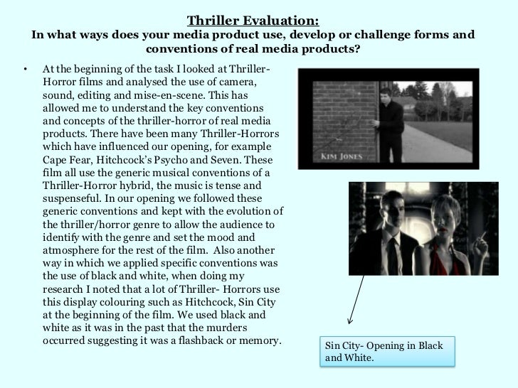 Thriller Evaluation: In what ways does your media product use, develop or challenge forms and conventions of real media pr...