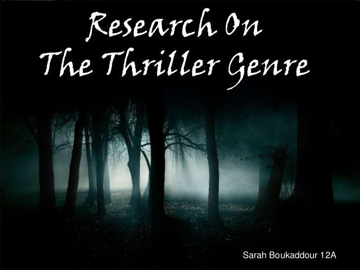 Research OnThe Thriller Genre             Sarah Boukaddour 12A