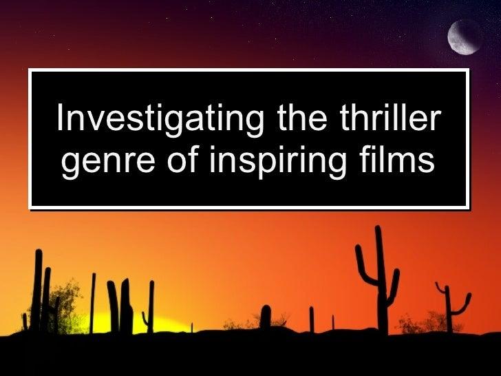 Investigating the thriller genre of inspiring films