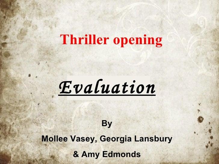 Thriller opening Evaluation By Mollee Vasey, Georgia Lansbury  & Amy Edmonds
