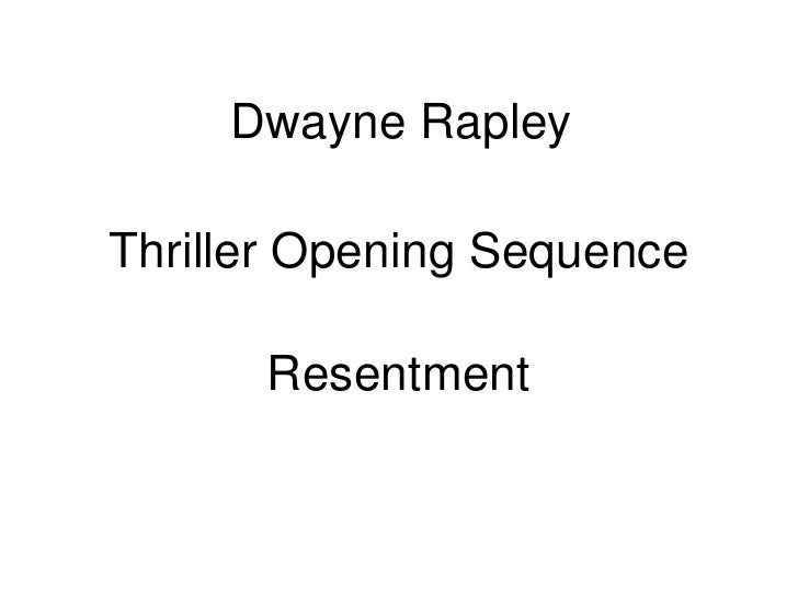 Dwayne Rapley Thriller  Opening  Sequence Evaluation