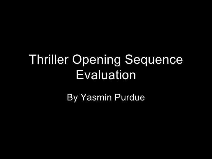 Thriller Opening Sequence Evaluation By Yasmin Purdue