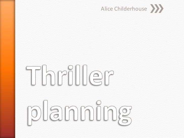 Thriller planning