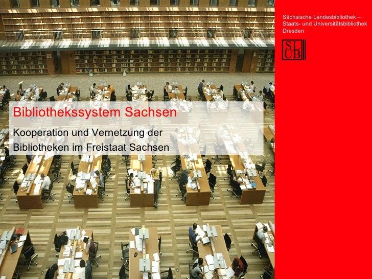 Bibliothekssystem Sachsen. Kooperation und Vernetzung der Bibliotheken im Freistaat Sachsen