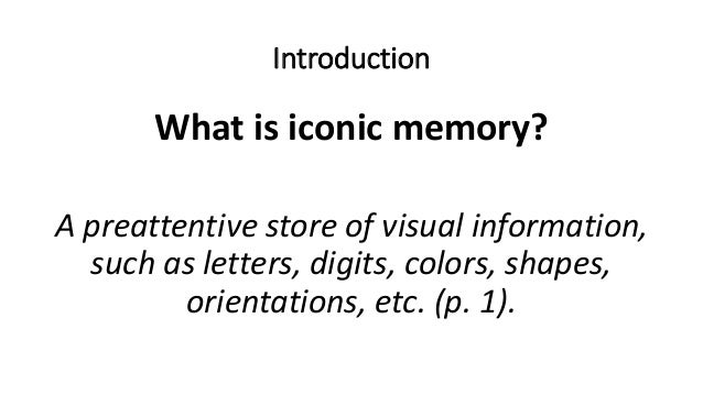 the amount of information stored in the iconic memory