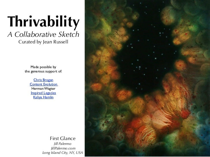 Thrivability A Collaborative Sketch    Curated by Jean Russell              Made possible by      the generous support of:...
