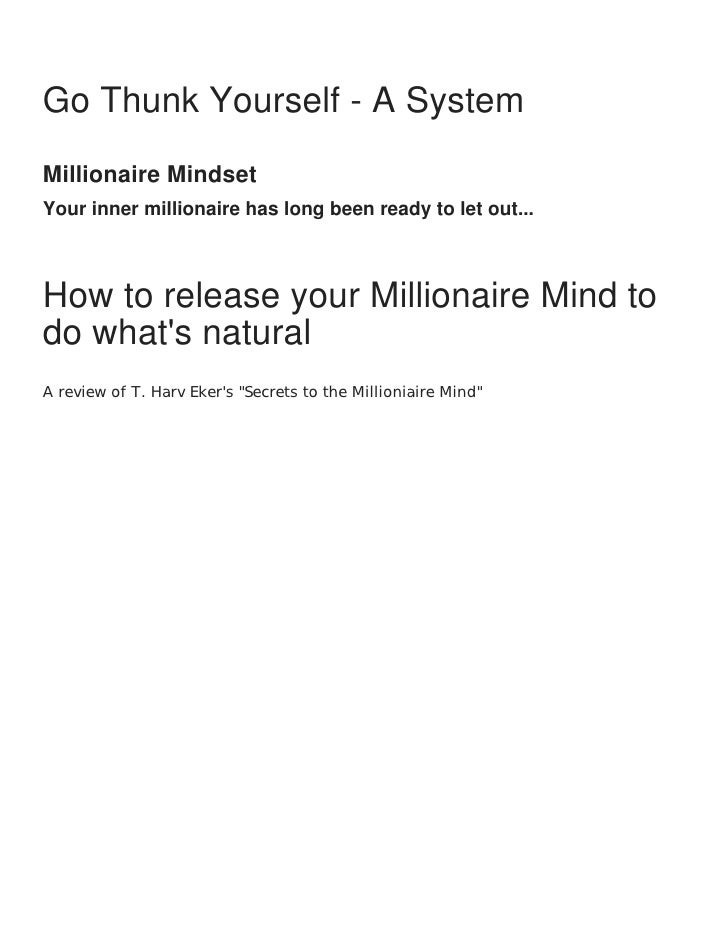 Freedom, Peace, and Abundance may already beyours...    Go Thunk Yourself - A System    Millionaire Mindset    Your inner ...