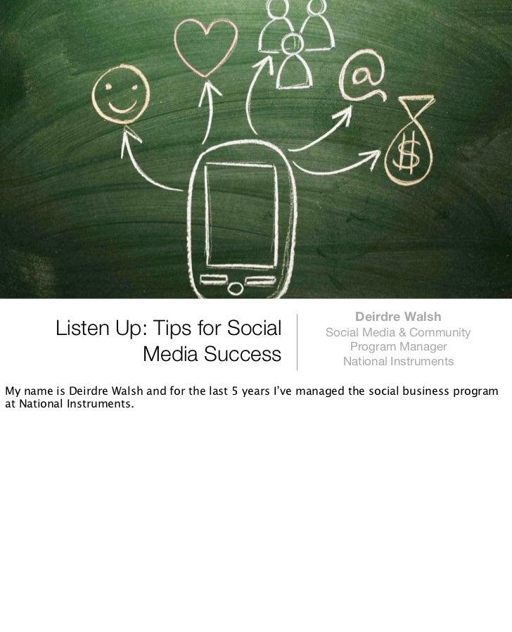 Deirdre Walsh         Listen Up: Tips for Social                       Social Media & Community                           ...
