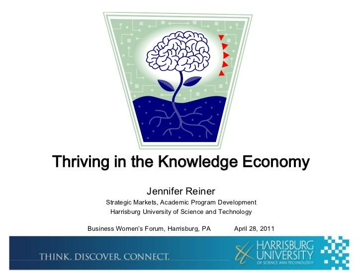 Thriving in the Knowledge Economy<br />Jennifer Reiner<br />Strategic Markets, Academic Program Development<br />Harrisbur...