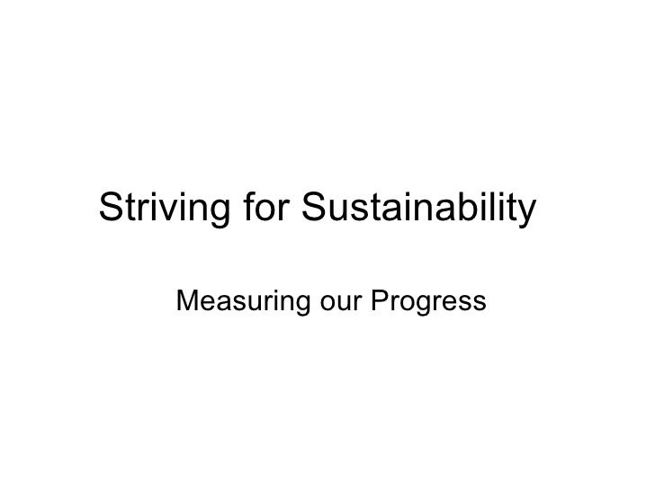 Striving for Sustainability Measuring our Progress