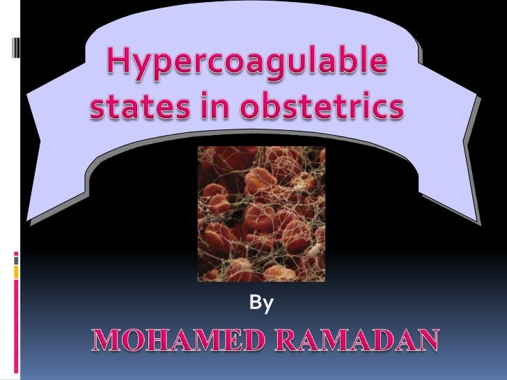Thrombophilia by mohamed ramadan