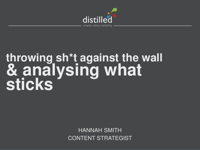 HANNAH SMITH CONTENT STRATEGIST throwing sh*t against the wall & analysing what sticks