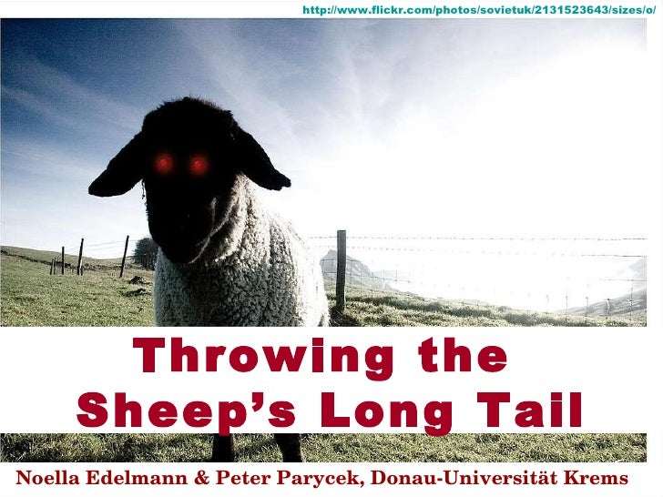 Throwing the  Sheep's Long Tail Noella Edelmann & Peter Parycek, Donau-Universität Krems http://www.flickr.com/photos/sovi...