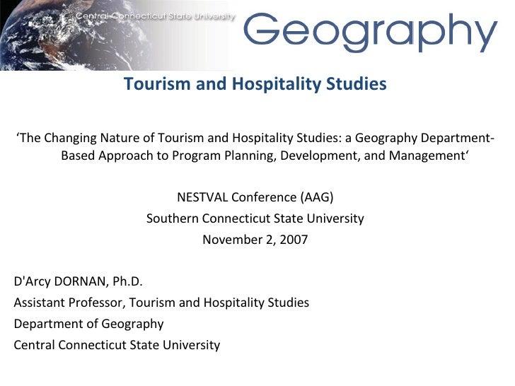 <ul><li>Tourism and Hospitality Studies </li></ul><ul><li>' The Changing Nature of Tourism and Hospitality Studies: a Geog...