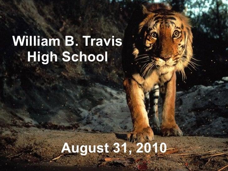 William B. Travis  High School   August 31, 2010