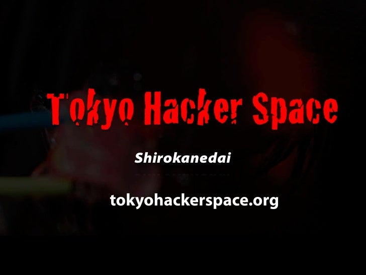 Shirokanedai  tokyohackerspace.org