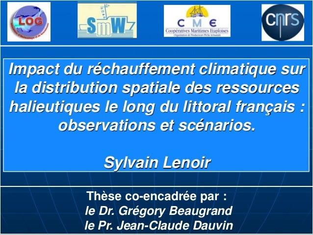 Impact du réchauffement climatique sur la distribution spatiale des ressourceshalieutiques le long du littoral français : ...