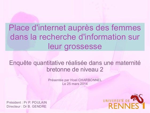 Place d'internet auprès des femmes dans la recherche d'information sur leur grossesse Enquête quantitative réalisée dans u...