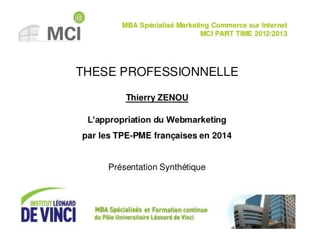 Thierry Zenou – Thèse professionnelle – 07.2014  THESE PROFESSIONNELLE  MBA Spécialisé Marketing Commerce sur Internet MCI...