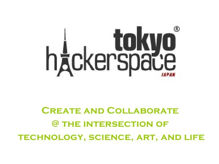 Create and Collaborate      @ the intersection of technology, science, art, and life
