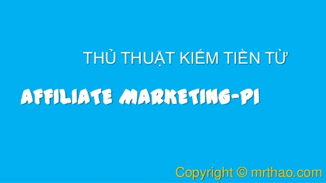 Thủ thuật kiếm tiền từ affiliate marketing