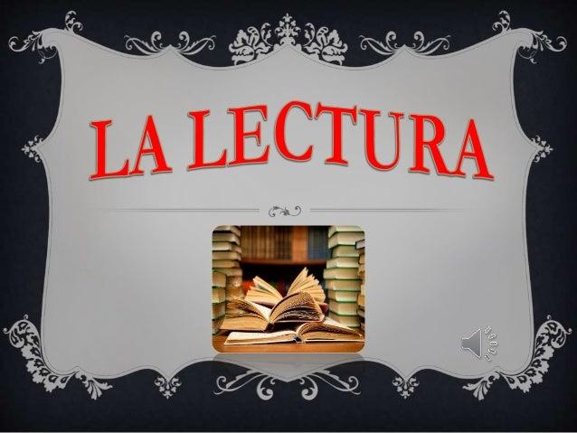 INDICE  Definición de lectura.  Procesos de la lectura.  Técnicas de lectura.  La lectura en México.  Lectura en el c...