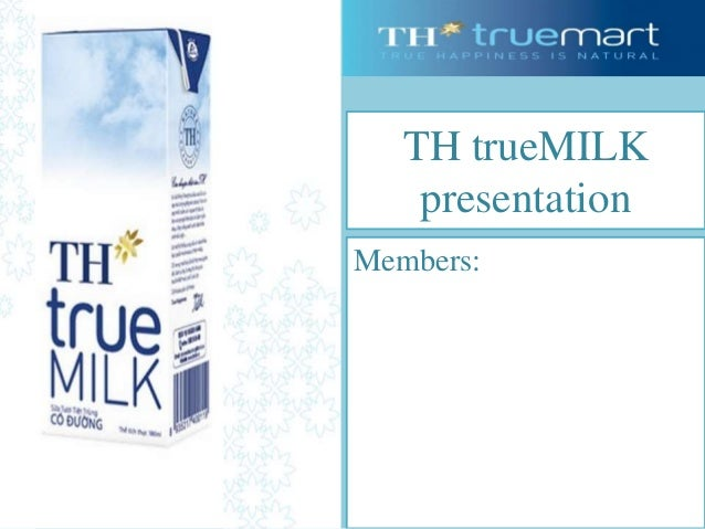 th true milk marketing plan View homework help - marketing-plan-th-true-milk from mrkt 104 at national economics university th true milk marketing plan intructor: phd le trung thanh prepared by milky way group nguyen tung.