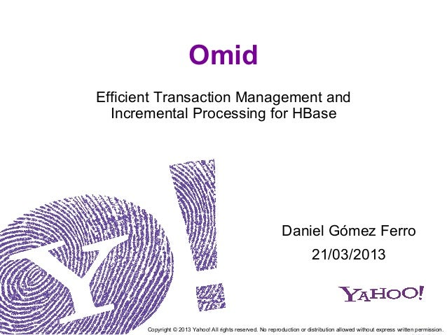 OmidEfficient Transaction Management and  Incremental Processing for HBase                                                ...