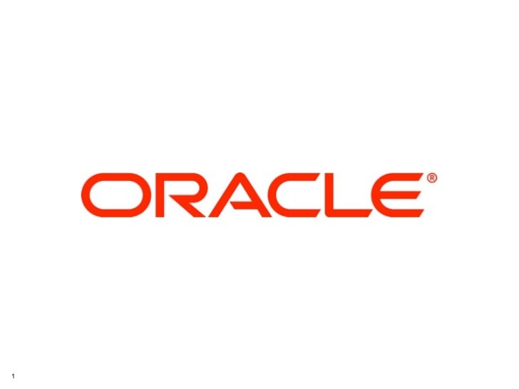 1   Copyright © 2011 Oracle Corp.